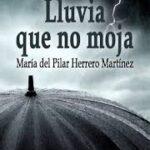 Lluvia que no moja - María del Pilar Herrero Martínez