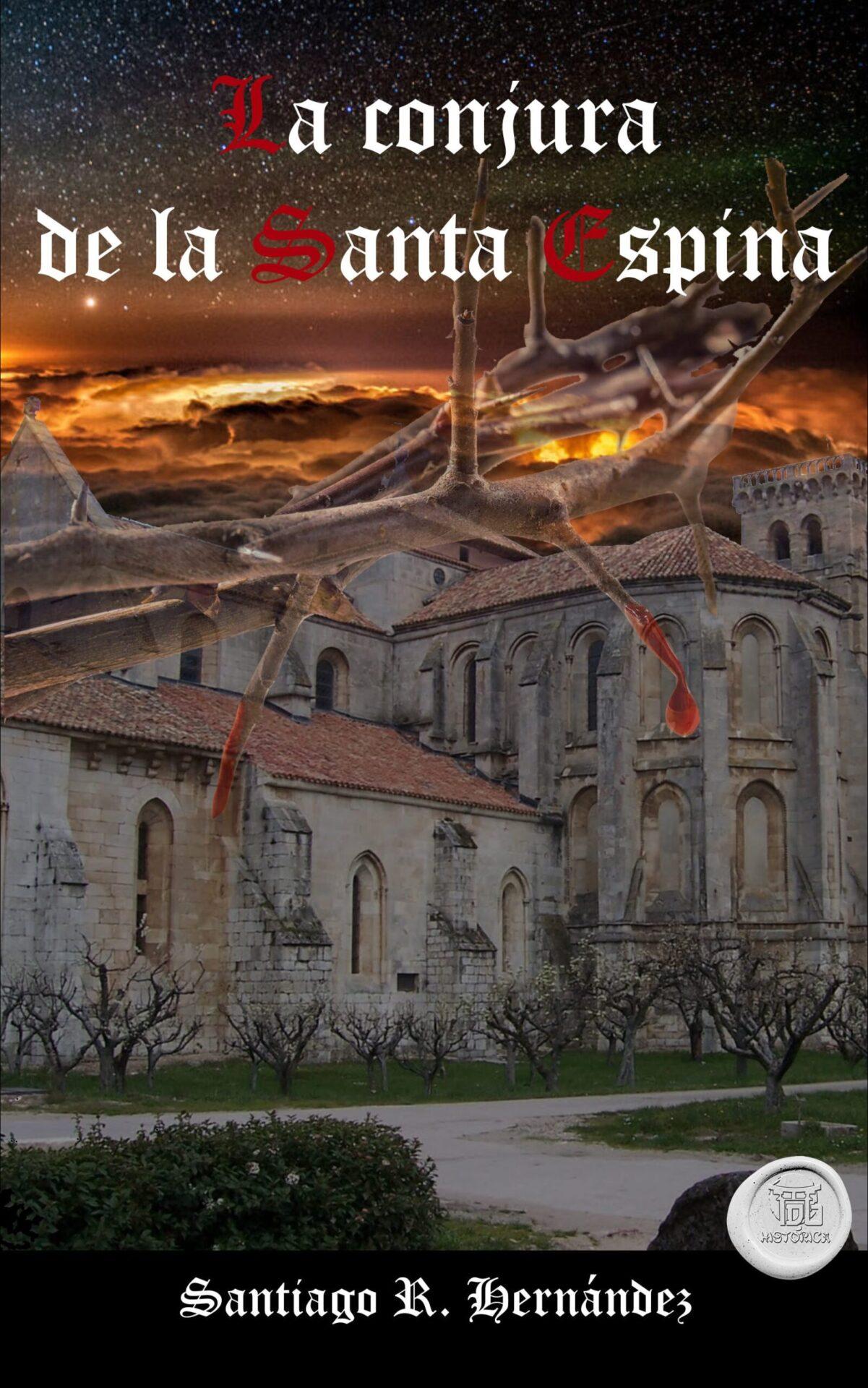 Portada de La conjura de la Santa Espina de Santiago Hernández