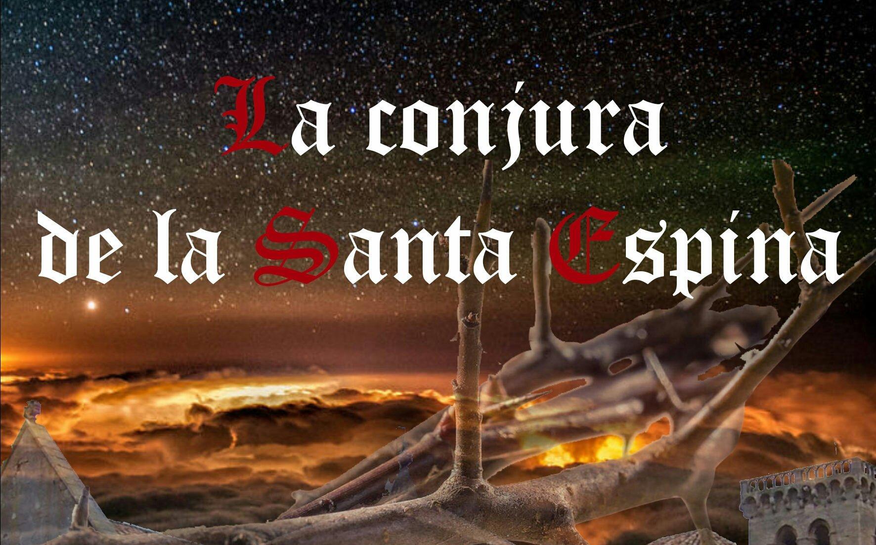 La conjura de la Santa Espina – Santiago R. Hernández