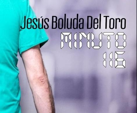 Minuto 116 – Jesús Boluda del Toro