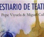 Bestiario de teatro - Pepe Viyuela & Miguel Cubero
