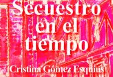 Secuestro en el tiempo – Cristina Gómez Esquius