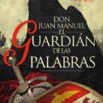 Don Juan Manuel. El guardián de las palabras - Blas Malo Poyatos (reseña con crucigrama interactivo)