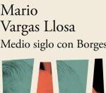 Medio siglo con Borges - Mario Vargas Llosa