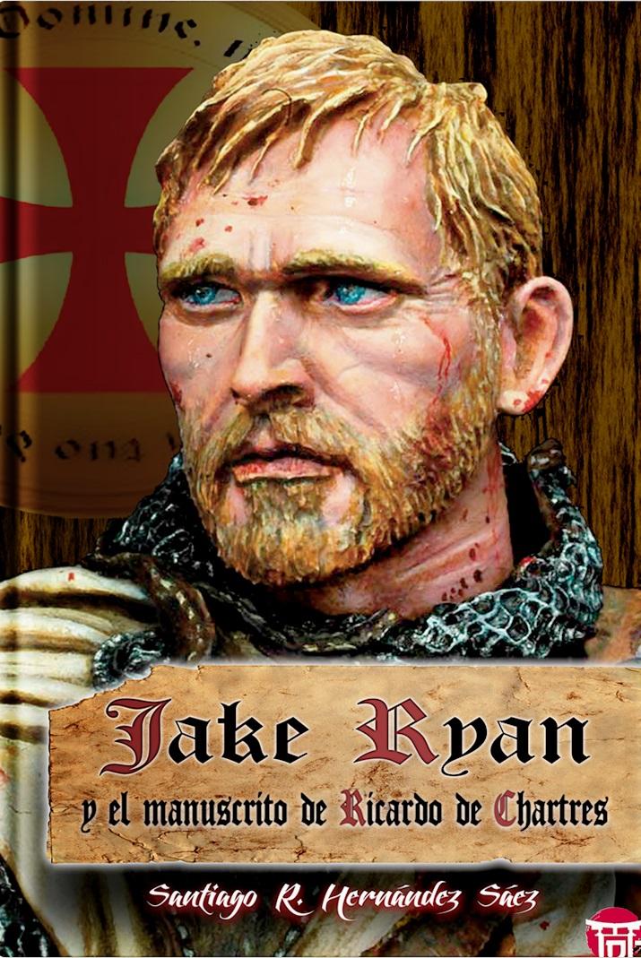 Portada de Jake Ryan de Santiago Hernández: Jake Ryan y el manuscrito de Ricardo de Chartres