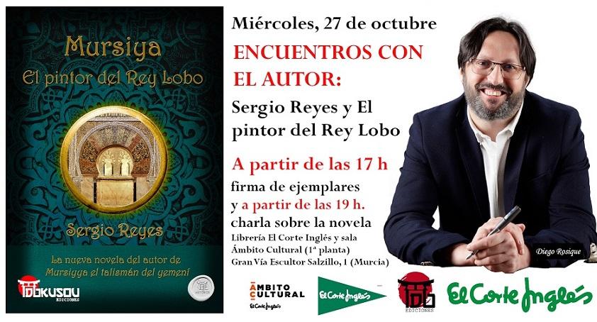 Cartel de Encuentros con el autor: Sergio Reyes en El Corte Inglés de Murcia a 27 de octubre 2021